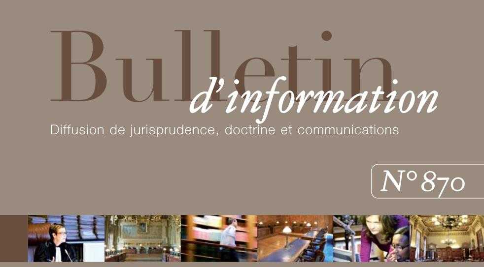 Bulletin d'information de la Cour de Cassation. Communications, Jurisprudence, Doctrine.