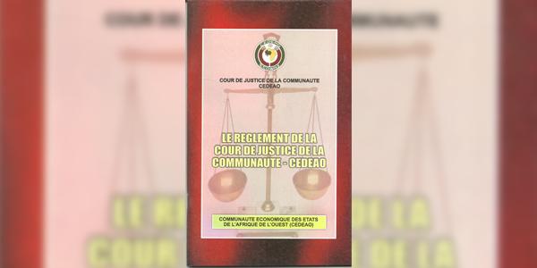 Le Règlement de la Cour de Justice de la Communauté – CEDEAO
